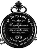 Orologio da Tasca al Marito Moglie Fidanzato Fidanzata Regalo, Inciso'To My Love' Orologio da Tasca - No Matter Where We Are, No Matter What Happens, Love Forever (Regali Amore, Quadrante Bianco)