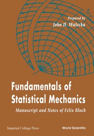 Fundamentals of Statistical Mechanics: Manuscript and Notes of Felix Bloch