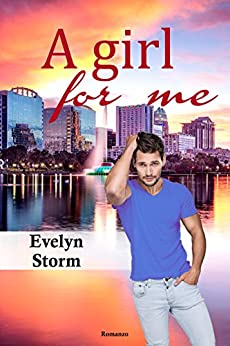 A girl for me (Love Games Vol. 2) di [Storm, Evelyn]