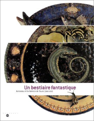 Un bestiaire fantastique : Avisseau et la Faïence de Tours, 1840-1910