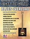 Cigar Box Guitar: Blues Overload
