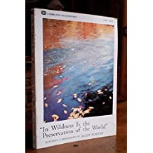 """In Wildness Is the Preservation of the World,"" from Henry David Thoreau. Selections & Photographs by Eliot Porter"