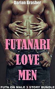 Futanari Love Men: Futa On Male 3 Story Erotica Bundle (English Edition) par [Brasher, Darian]