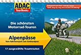 ADAC Tourbooks  Alpenpässe: Vom Hahntennjoch zum Gotthardpass: Die schönsten Motorrad-Touren