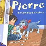 Pierre a mangé trop de bonbons