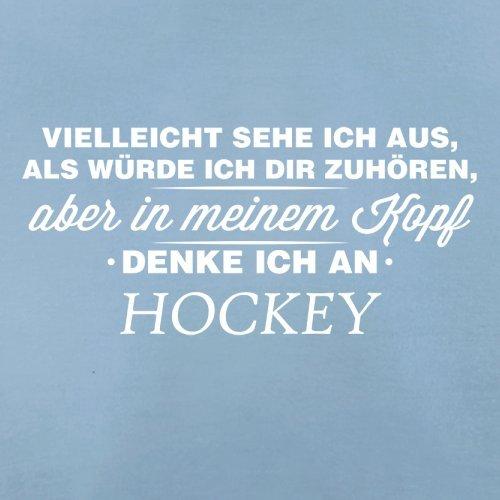 Vielleicht sehe ich aus als würde ich dir zuhören aber in meinem Kopf denke ich an Hockey - Herren T-Shirt - 13 Farben Himmelblau