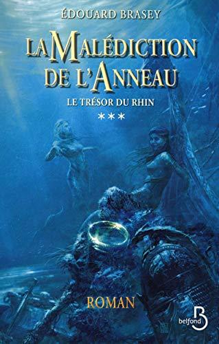 La malédiction de l'anneau, tome 3 - Le trésor du Rhin par Édouard BRASEY