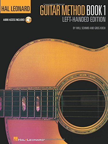 Hal Leonard Guitar Method, Book 1 - Left-Handed Edition (Book & Online Audio) (Hal Leonard Guitar Method Books) by Will Schmid (2009-08-01)
