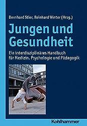 Jungen und Gesundheit: Ein interdisziplinäres Handbuch für Medizin, Psychologie und Pädagogik
