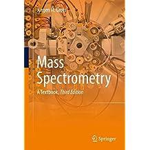 Mass Spectrometry: A Textbook