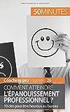 Telecharger Livres Comment atteindre l epanouissement professionnel 10 cles pour etre heureux au bureau (PDF,EPUB,MOBI) gratuits en Francaise