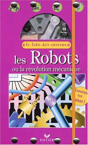 Les robots ou la révolution mécanique