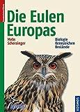 Die Eulen Europas: Biologie, Kennzeichen, Bestände - Theodor Mebs