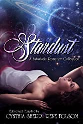 Stardust: A Futuristic Romance Collection by Rene Folsom (2014-08-26)