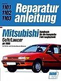 Mitsubishi Colt/Lancer ab 1989: 1,3/1,5/1,6-und 1,8-Liter-Benzin-Motoren // Reprint der 10. Auflage 1991 (Reparaturanlei