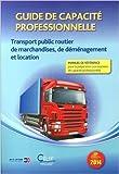 Telecharger Livres Guide de capacite professionnelle 2014 Transport public routier de marchandises de demenagement et location de AFT IFTIM 1 fevrier 2014 (PDF,EPUB,MOBI) gratuits en Francaise
