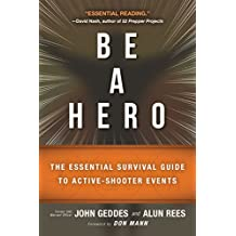 Be a Hero: The Essential Survival Guide to Active-Shooter Events (English Edition)