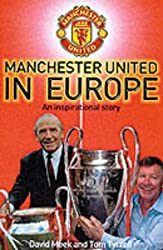 Manchester United in Europe : The Complete Journey 1956 - 2001