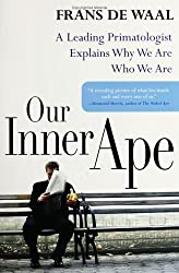 Our Inner Ape: A Leading Primatologist Explains Why We Are Who We Are (Hardback) - Common