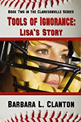 Tools of Ignorance - Lisa's Story (Clarksonville)