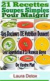 21 Recettes Soupes Simples Pour Maigrir: Les Docteurs DE Nutrition Donnent Leur Approbation A Ce Nouveau Moyen De Ventre Plat