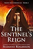 The Sentinel's Reign: Silent Sea Chronicles - Book 2 by Suzanne Rogerson