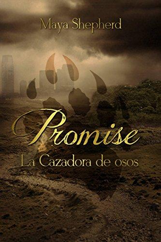 La Cazadora De Osos (Promise 1) por Maya Shepherd