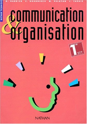 Communication et organisation, 1re STT
