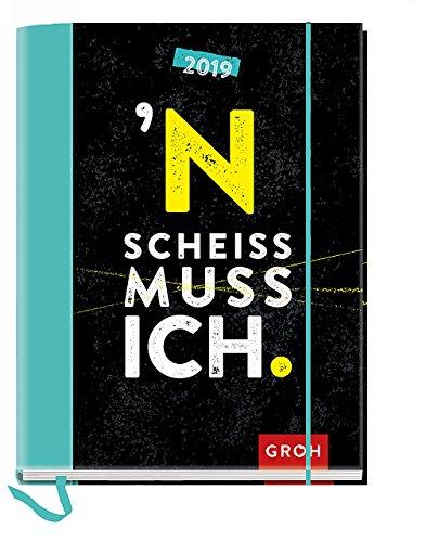 N Scheiß muss ich! 2019: Terminplaner mit Wochenkalendarium | Maße (BxH): 12x15,5cm
