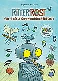 Ritter Rost für 1-2 Sopranblocklöten: 12 Lieder in leichten Arrangements [Musiknoten] Jörg Hilbert/Felix Janosa