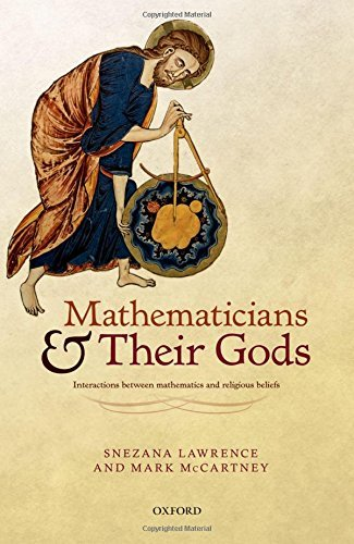 Mathematicians and their Gods: Interactions between mathematics and religious beliefs by Lawrence, Snezana, McCartney, Mark (July 23, 2015) Hardcover