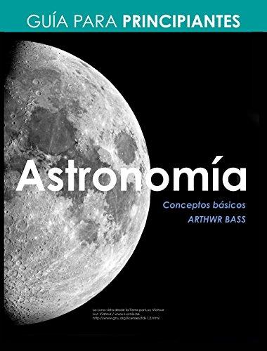 Astronomía. Guía para principiantes (Spanish Edition)