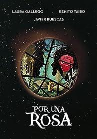 Por una rosa par Javier Ruescas