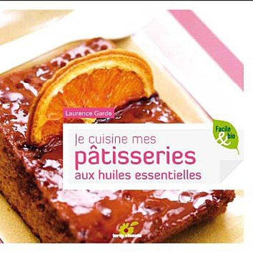 je-cuisine-mes-ptisseries-aux-huiles-essentielles