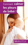 Comment calmer les pleurs de bébé ? (Famille t. 4)