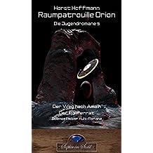 Raumpatrouille Orion: Die Jugendromane 5