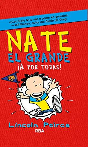 Nate el Grande. !A por todas! (FICCIÓN KIDS) por Lincoln Peirce