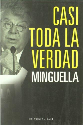 Casi toda la verdad (Base Hispánica) por Josep Maria Minguella Llobet
