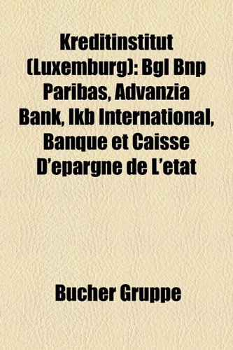 kreditinstitut-luxemburg-bgl-bnp-paribas-advanzia-bank-ikb-international-banque-et-caisse-depargne-d