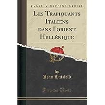Les Trafiquants Italiens dans I'orient Hellénique (Classic Reprint)