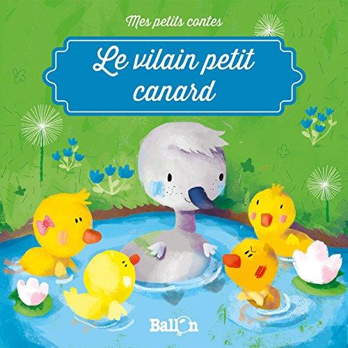 Le vilain petit canard (Mes petits contes)