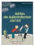 Adrian, die Außerirdischen und ich - Pascale Chadenat