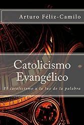 Catolicismo Evangélico: El catolicismo a la luz de la palabra