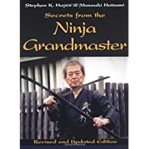 Secrets from the Ninja Grandmaster: Revised and Updated Edition by Stephen K. Hayes (2003-01-02)