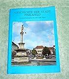 Geschichte der Stadt Pinkafeld mit Berücksichtigung d. r.k. Pfarre.