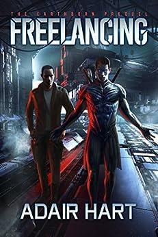 Freelancing: The Earthborn Prequel (English Edition) di [Hart, Adair]