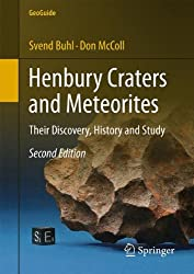 Henbury Craters and Meteorites: Their Discovery, History and Study (GeoGuide)