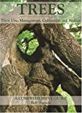Trees: Their Use, Management, Cultivation and Biology, A Comprehensive Guide