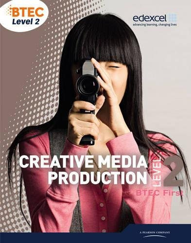 BTEC Level 2 First Creative Media Production Student Book (Level 2 BTEC First Creative Media Production)