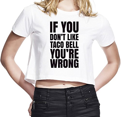 if-you-dont-like-taco-bell-youre-wrong-slogan-womens-cropped-t-shirt-custom-printed-tee-100-ultra-so